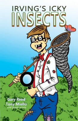 Irvings Icky Insects: Irvings Icky Insects, Gary Reed