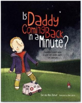 Is Daddy Coming Back in a Minute?, Elke Barber