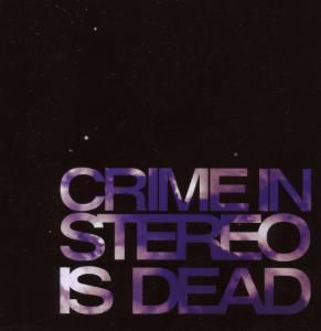 Is Dead, Crime In Stereo