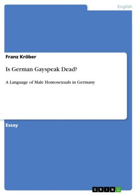 Is German Gayspeak Dead?, Franz Kröber