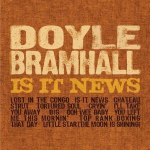 Is It News, Doyle Bramhall