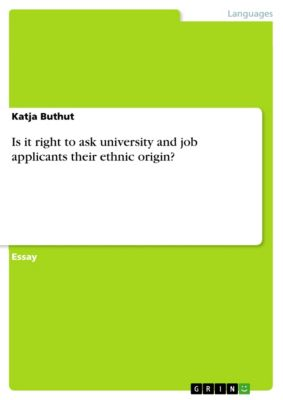 Is it right to ask university and job applicants their ethnic origin?, Katja Buthut