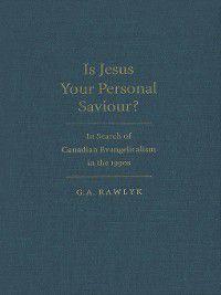 Is Jesus Your Personal Saviour?, George A. Rawlyk