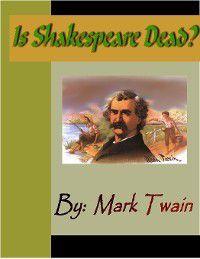 Is Shakespeare Dead?, Mark Twain
