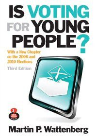 Is Voting for Young People?, Martin P. Wattenberg
