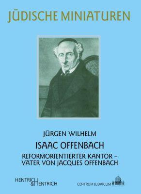 Isaac Offenbach - Jürgen Wilhelm |