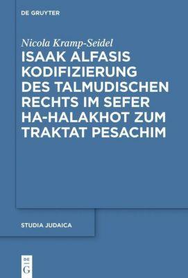 Isaak Alfasis Kodifizierung des talmudischen Rechts im Sefer ha-Halakhot zum Traktat Pesachim - Nicola Kramp-Seidel |