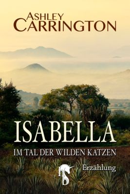 Isabella – Im Tal der wilden Katzen, Ashley Carrington