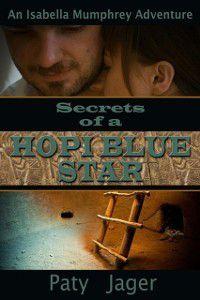 Isabella Mumphrey Adventure: Secrets of a Hopi Blue Star, Paty Jager