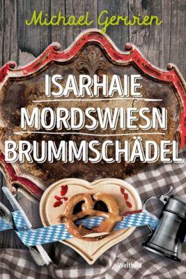 Isarhaie / Mordswiesn / Brummschädel, Michael Gerwien