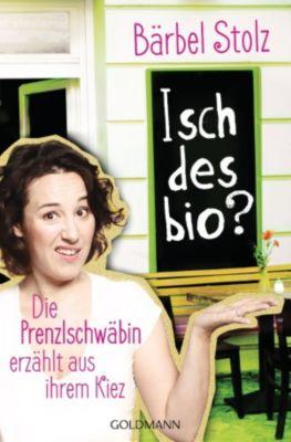 Isch des bio?, Bärbel Stolz