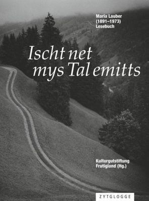 Ischt net mys Tal emitts, m. Audio-CD, Maria Lauber