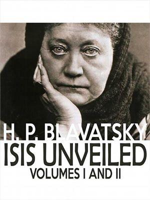 Isis Unveiled, H. P. Blavatsky