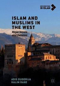 Islam and Muslims in the West, Adis Duderija, Halim Rane