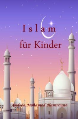 Islam für Kinder - Andrea Hamroune |