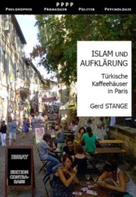islam und aufkl rung t rkische kaffeeh user in paris buch. Black Bedroom Furniture Sets. Home Design Ideas
