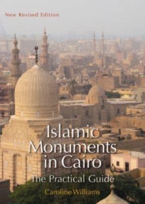 Islamic Monuments in Cairo, Caroline Williams