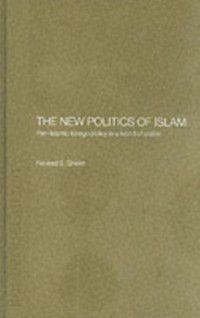 Islamic Studies Series: New Politics of Islam, Naveed S. Sheikh, Naveed Shahzad Sheikh