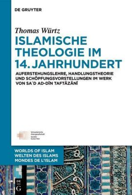 Islamische Theologie im 14. Jahrhundert, Thomas Würtz