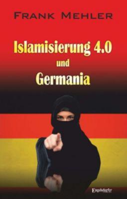 Islamisierung 4.0 und Germania, Frank Mehler