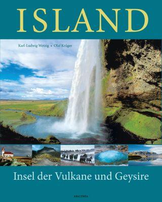 Island - Insel der Vulkane und Geysire, Karl-Ludwig Wetzig, Olaf Krüger