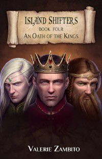 Island Shifters - An Oath of the Kings (Book Four), Valerie Zambito