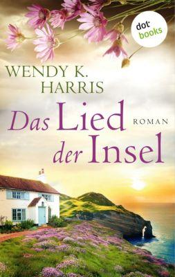 Isle of Wight: Das Lied der Insel: Isle of Wight, Teil 3, Wendy K. Harris