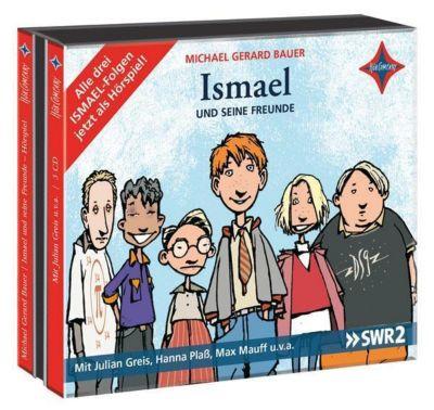 Ismael und seine Freunde, 3 Audio-CDs, Michael Gerard Bauer, Andreas Sauter, Nicole Paulsen