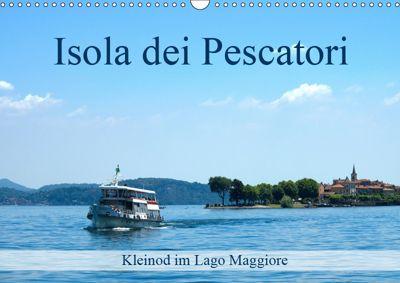Isola dei Pescatori im Lago Maggiore (Wandkalender 2019 DIN A3 quer), Walter J. Richtsteig