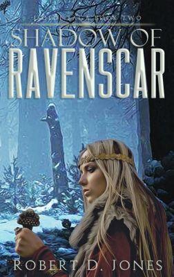 Isolde Saga: Shadow of Ravenscar (Isolde Saga, #2), Robert D. Jones