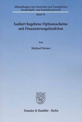 Isoliert begebene Optionsscheine mit Finanzierungsfunktion., Michael Steiner