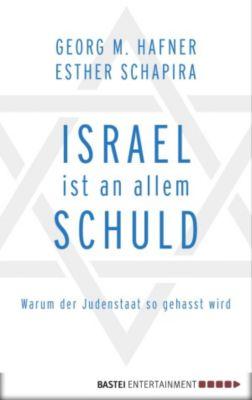 Israel ist an allem schuld, Esther Schapira, Georg M. Hafner