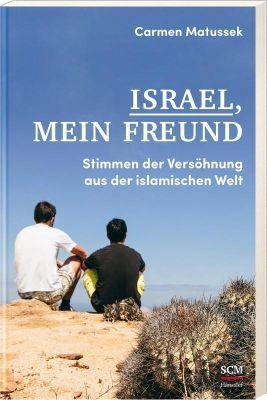 Israel, mein Freund - Carmen Matussek  