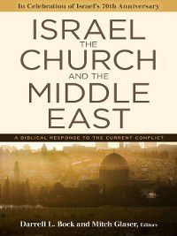Israel, the Church, and the Middle East, Darrell L. Bock, Mitch Glaser