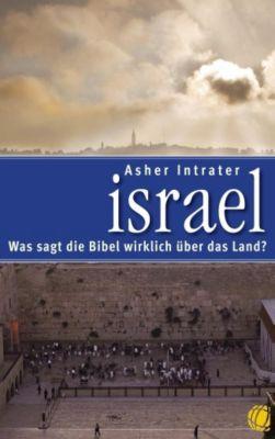 Israel - Was sagt die Bibel wirklich über das Land?, Asher Intrater