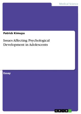 Issues Affecting Psychological Development in Adolescents, Patrick Kimuyu