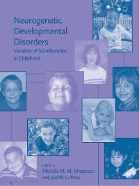 Issues in Clinical and Cognitive Neuropsychology: Neurogenetic Developmental Disorders, Judith Ross, Michèle M Mazzocco