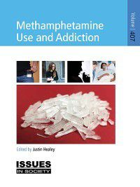 Issues in Society: Methamphetamine Use and Addiction