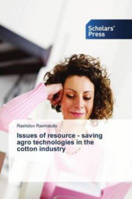 Issues of resource - saving agro technologies in the cotton industry, Rashidov Raxmatullo