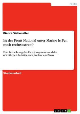Ist der Front National unter Marine le Pen noch rechtsextrem?, Bianca Siebenaller