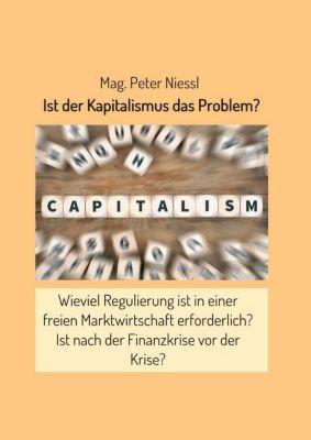 Ist der Kapitalismus das Problem? - Peter Niessl |