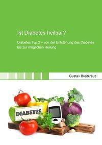 Ist Diabetes heilbar?, Gustav Breitkreuz