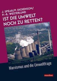 Ist die Umwelt noch zu retten?, Jess Spear, Pete Dickenson, Per-Åke Westerlund