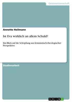 Ist Eva wirklich an allem Schuld?, Annette Heilmann