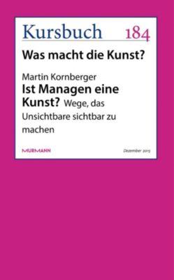 Ist Managen eine Kunst?, Martin Kornberger