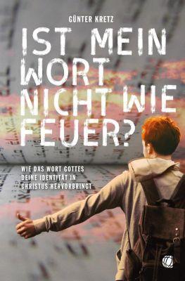 Ist mein Wort nicht wie Feuer? - Günter Kretz pdf epub