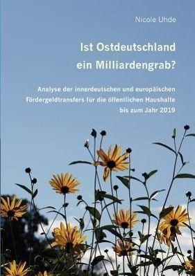Ist Ostdeutschland ein Milliardengrab?, Nicole Uhde