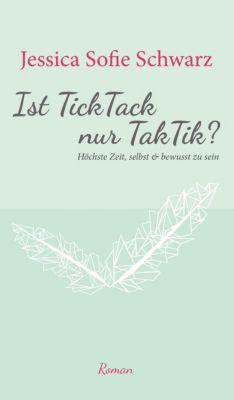 Ist TickTack nur TakTik?, Jessica Sofie Schwarz
