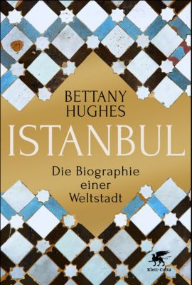 Istanbul, Bettany Hughes, Bettany Huhges