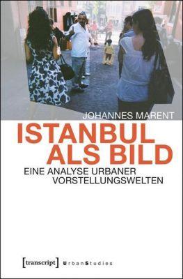 Istanbul als Bild, Johannes Marent